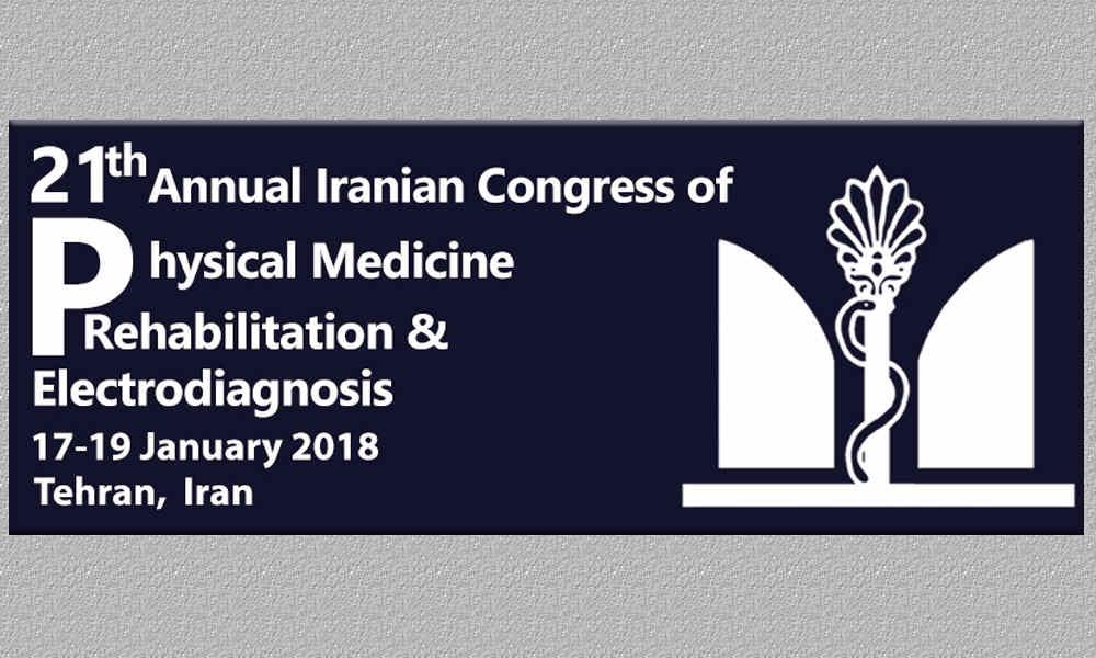21th Annual Iranian Congress of Physical Medicin, Rehabilitation & Electrodiagnosis